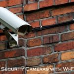 Security Cameras with Wi-Fi