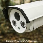 Battery Power Wi-Fi Cameras