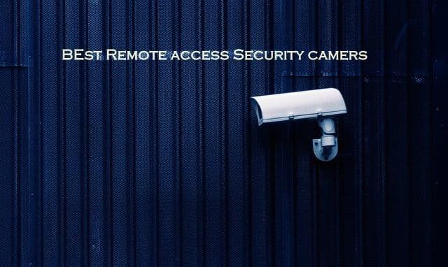 remote access security cameras