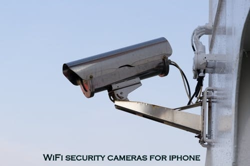 WiFi security cameras for iphone