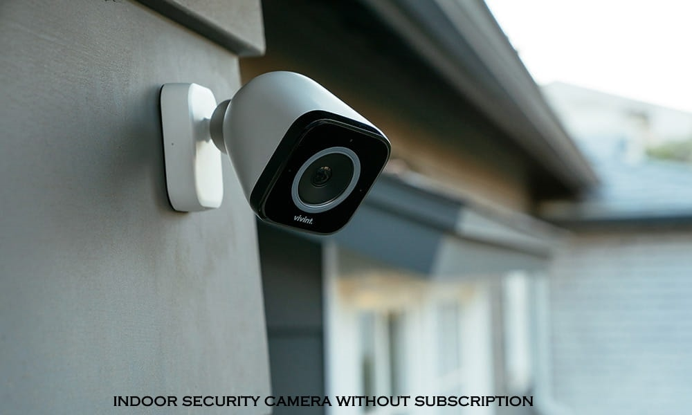 security cameras without subscription