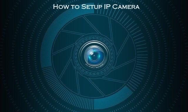 How to Setup IP Camera