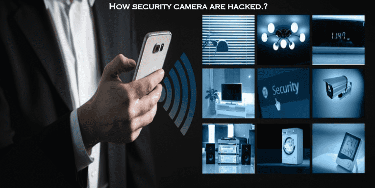 How security camera are hacked (Detailed Post)