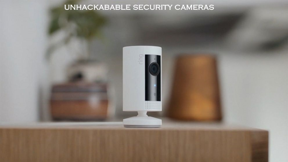 Unhackable Security cameras
